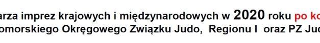 Kalendarz imprez krajowych i międzynarodowych w 2020 roku po korektach Pomorskiego Okręgowego Związku Judo, Regionu I oraz PZ Judo